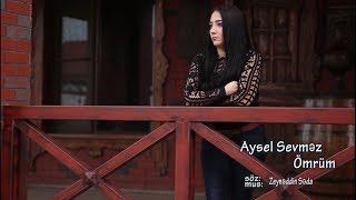 Aysel Sevmez Ömrüm 2018 (Official Klip)