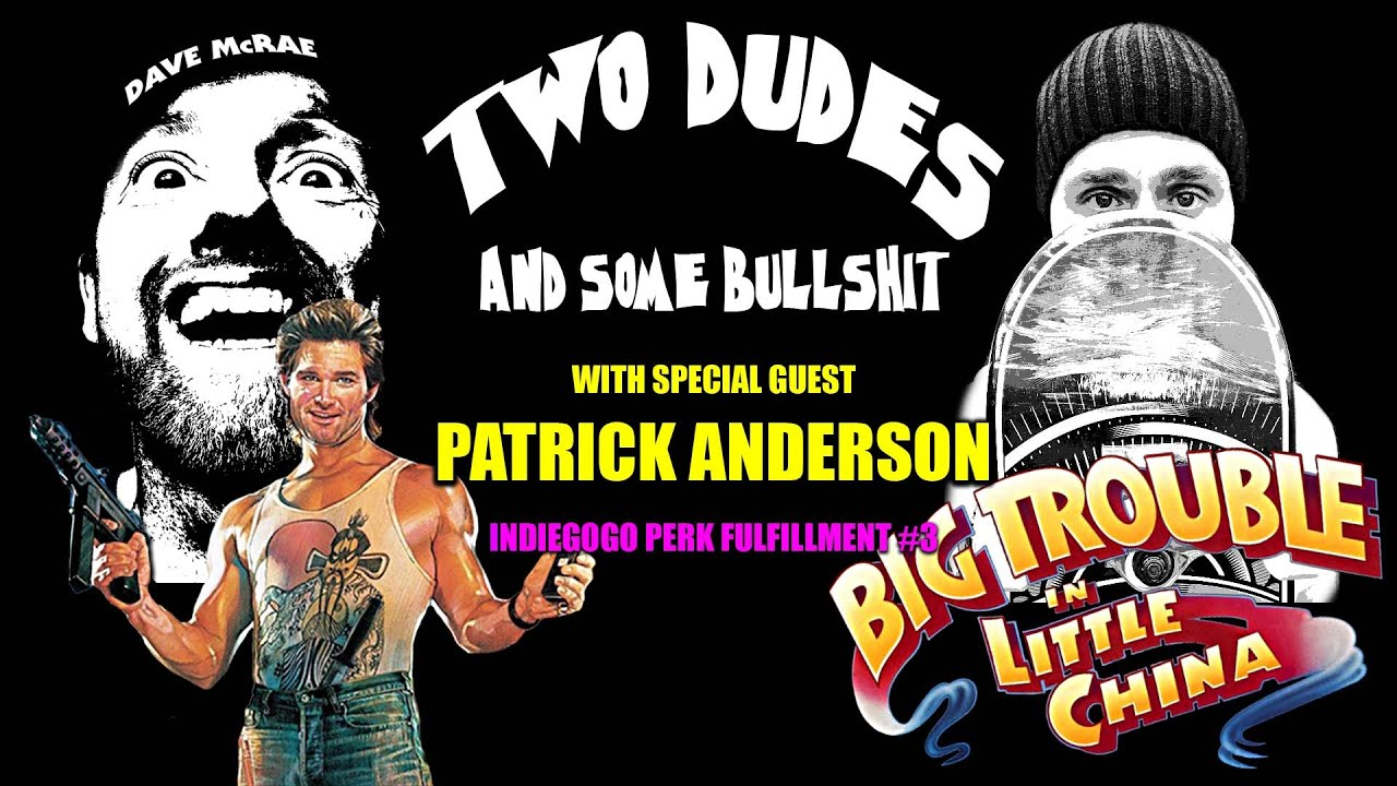 Two Dudes & Some Bullshit EP 123: Big Trouble in Little China (1986)