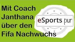 Im Gespräch mit Coach Janthana von eSports Reputation über den Fifa-Nachwuchs #041