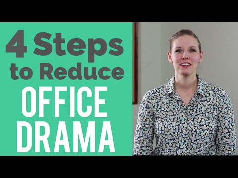"4 Steps to Reduce Office ""Drama"" 
