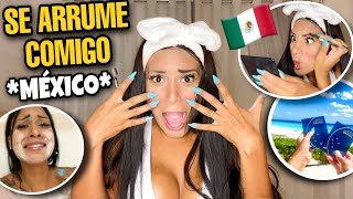 SE ARRUME COMIGO PARA O MÉXICO!! 😵🇲🇽