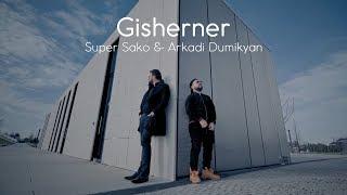 Super Sako & Arkadi Dumikyan - Gisherner (Аркадий Думикян Cупер Sако)
