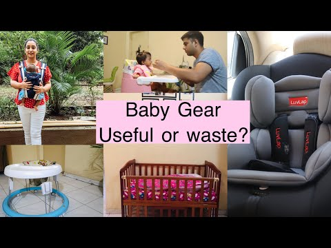 Baby Gear | Baby Bed,Walker, High Chair , Car Seat | Useful Or Waste??