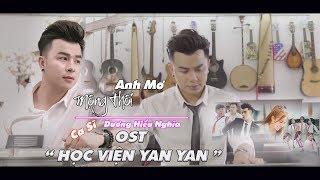 HỌC VIỆN YAN YAN OST  (OFFICIAL MV) | ANH MƠ MỘNG THÔI | Dương Hiếu Nghĩa | Văn Nguyễn Media