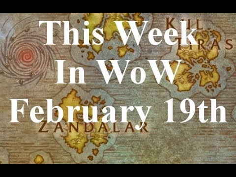 This Week In WoW February 19th Mp3