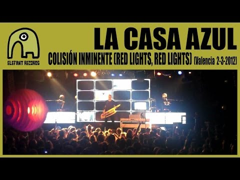 LA CASA AZUL - Colisión Inminente (Red Lights, Red Lights) [Live Valencia | 2-3-2012] 4/10