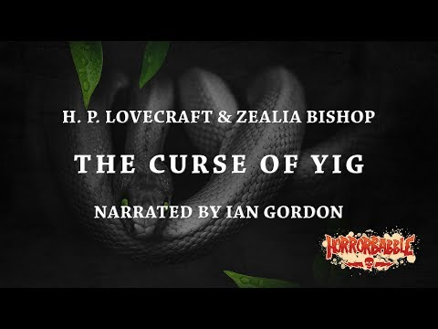 """The Curse of Yig"" by H. P. Lovecraft (Narrated by Ian Gordon)"