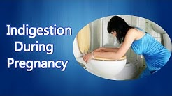 Indigestion During Pregnancy