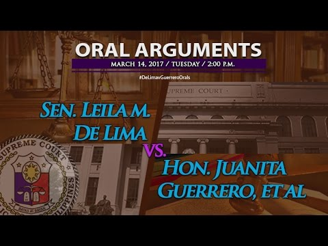 Senator Leila M. De Lima vs. Hon. Juanita Guerrero Oral Arguments - March 14, 2017