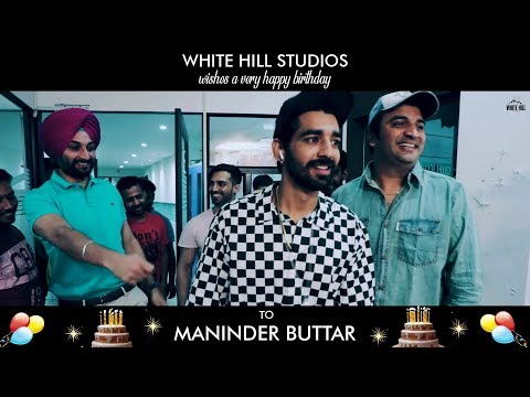Maninder Buttar - HAPPY BIRTHDAY From White Hill Studios