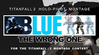 Titanfall 2 | Holo Pilot Montage [Winner Of The Holo Pilot Montage Contest]