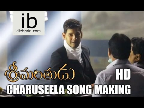 Srimanthudu - Charuseela Song Making- idlebrain