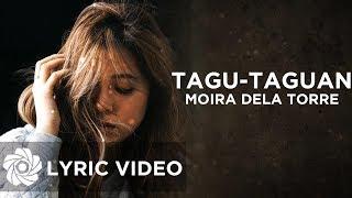 Tagu-Taguan - Moira Dela Torre (Lyrics)