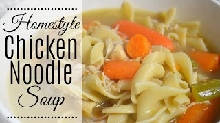 Home-style Chicken Noodle Soup Recipe I How to make chicken noodle soup I Chicken Soup I