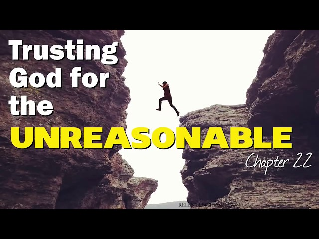 Trusting God for the Unreasonable - Astonishing Grace Story: Chapter 22