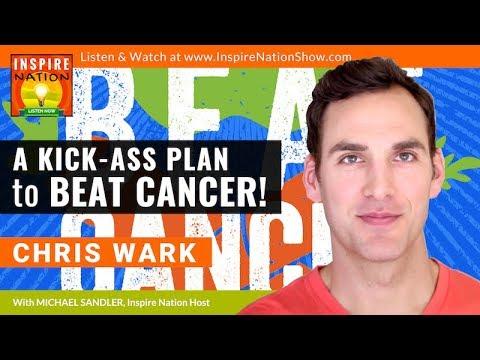🌟CHRIS WARK: A Kick-Ass Plan To Beat Cancer Naturally | Stage 3 Cancer Survivor | Chris Beat Cancer