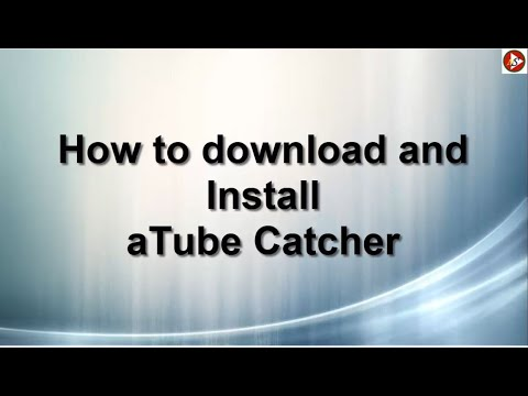 How To Download And Install ATube Catcher Software / ATube Catcher Software ডাউনলোড ও ইনস্টল করা