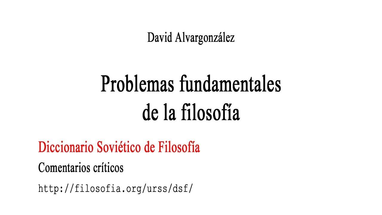 problemas fundamentales de la filosofía david alvargonzález youtube