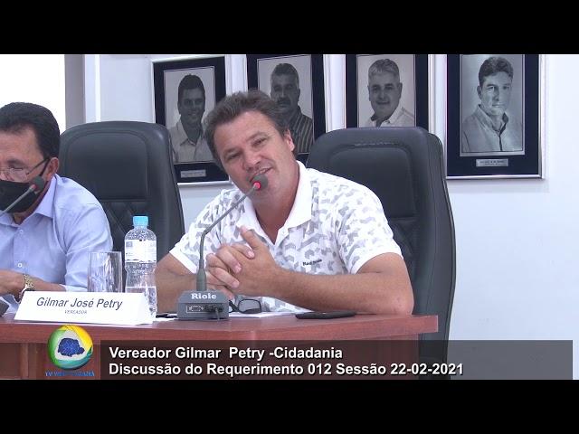 Vereador Gilmar Petry   Cidadania Discussão Requerimento 12 Sessão 22 02 2021