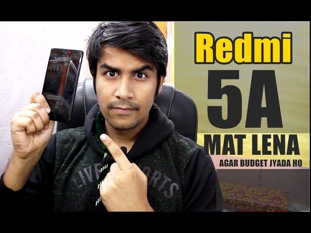 Redmi 5A Mat Lena Agar | When you should not buy Redmi 5A | Desh Ka Smartphone ?