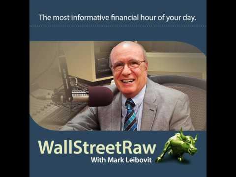 WALL STREET RAW RADIO WITH HOST, MARK LEIBOVIT ON GCNLIVE.COM - SATURDAY, JULY 22, 2017