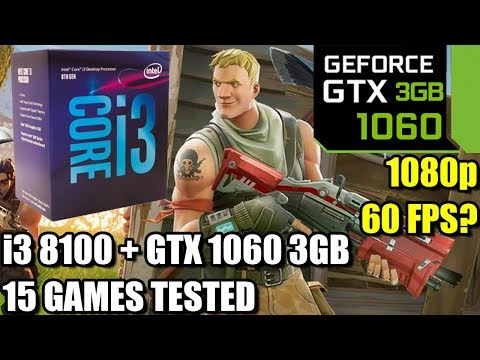 i3 8100 paired with a GTX 1060 3gb - Enough For 60 FPS? - 15 Games Tested at 1080p