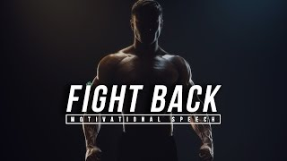 Fight Back - Powerful LIFE Motivational Speech