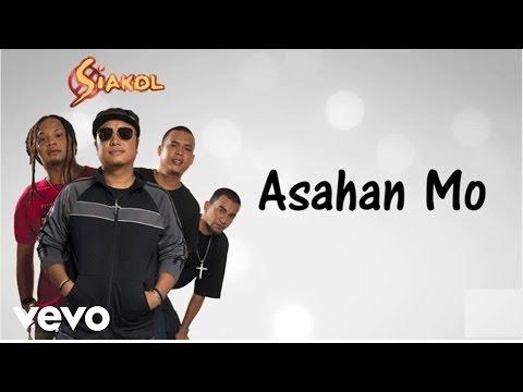 Siakol - Asahan Mo (Lyric Video)