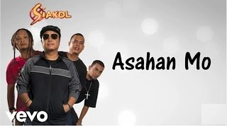 Siakol - Asahan Mo (Lyric Video)