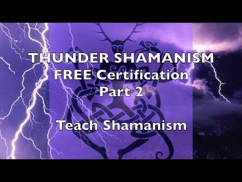 FREE Certification Teach Shamanism part 2 Energy Work, Qigong Thunder Shamanism