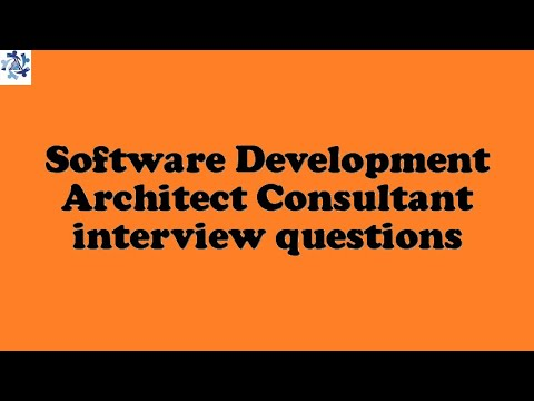 Software Development Architect Consultant interview questions