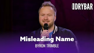 Your Name Doesn't Mean What You Think It Means. Byron Trimble - Full Special