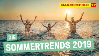 MARCO POLO Sommertrends 2019 thumbnail