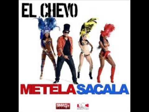 EL CHEVO - METELA SACALA