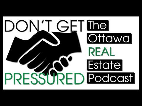 Don't get pressured! - The Ottawa Real Estate Podcast