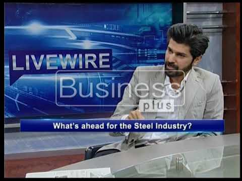 LIVE WIRE | Steel Sector | Tarique Khan Javed | 15, December 2017