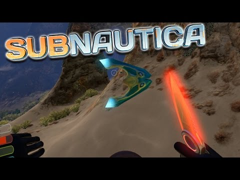 Behold: THE HEATED BLADE!   Subnautica (Part 36)
