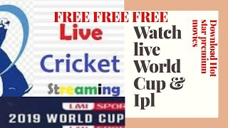 How to watch live Cricket World Cup and Ipl and Hotstar premium movies for free
