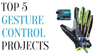 Top 5 Arduino Gesture Controlled Projects 2018