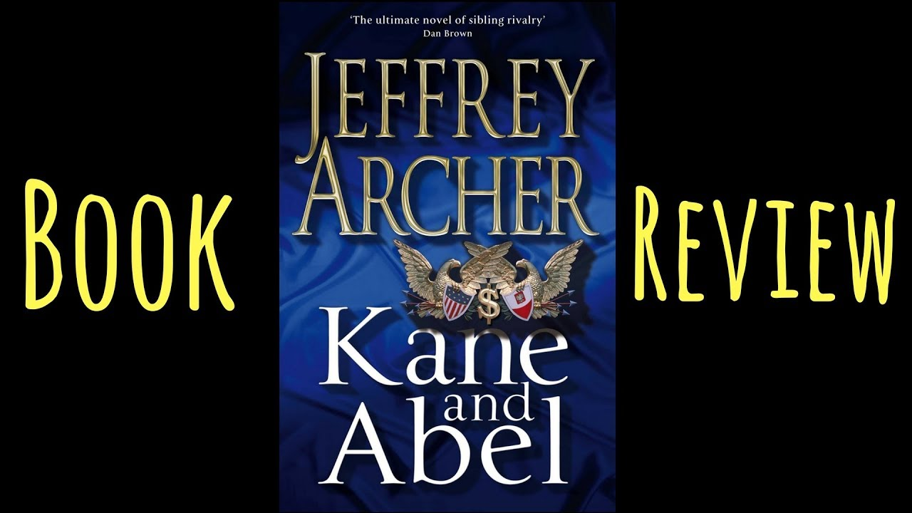 Jeffrey Archer Libros Kane And Abel By Jeffrey Archer Book Review