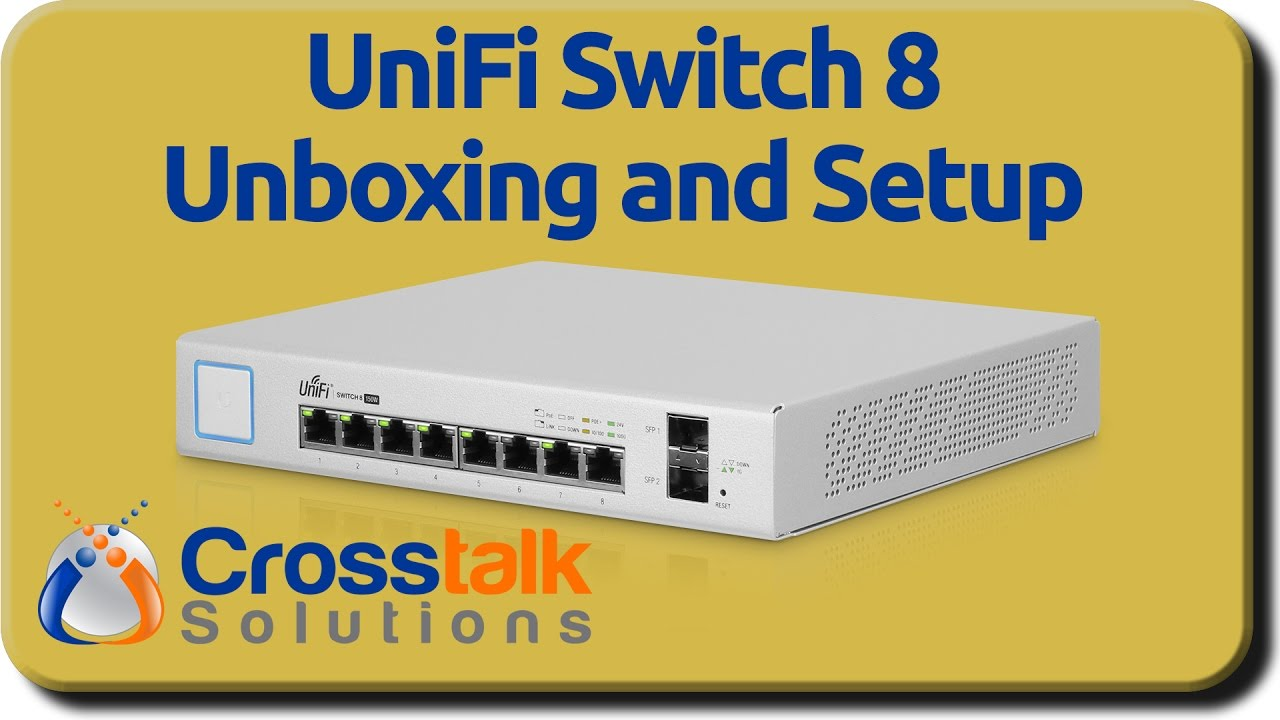 UniFi Switch 8 Unboxing and Setup