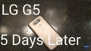 LG G5 5 days later
