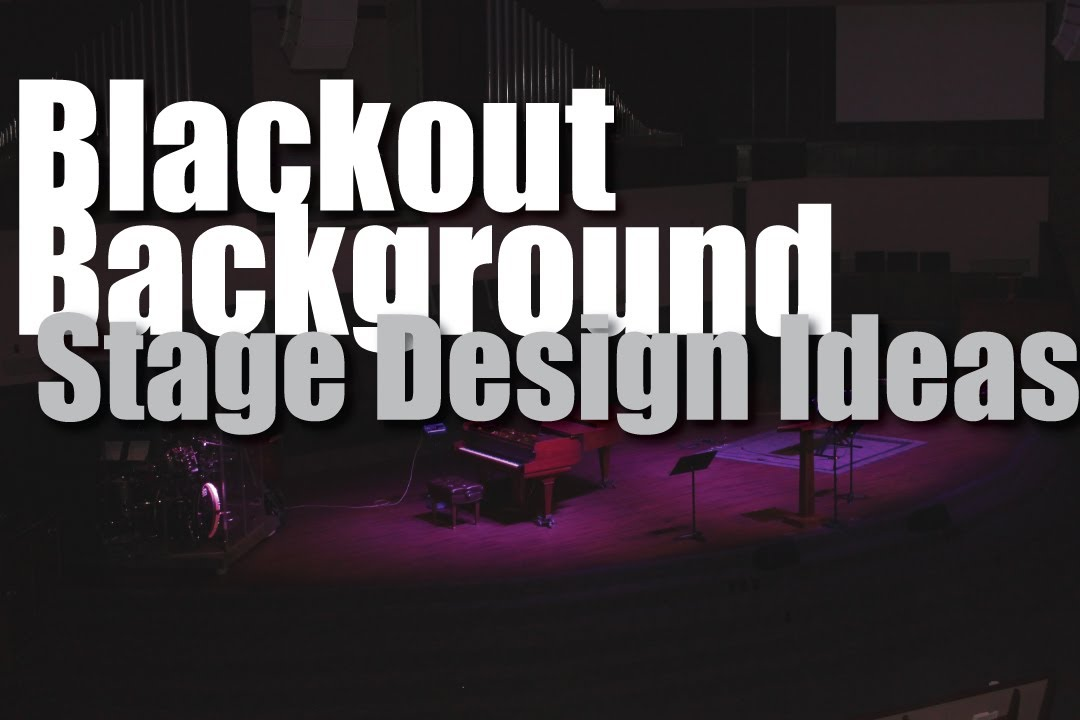 stage design ideas blackout background
