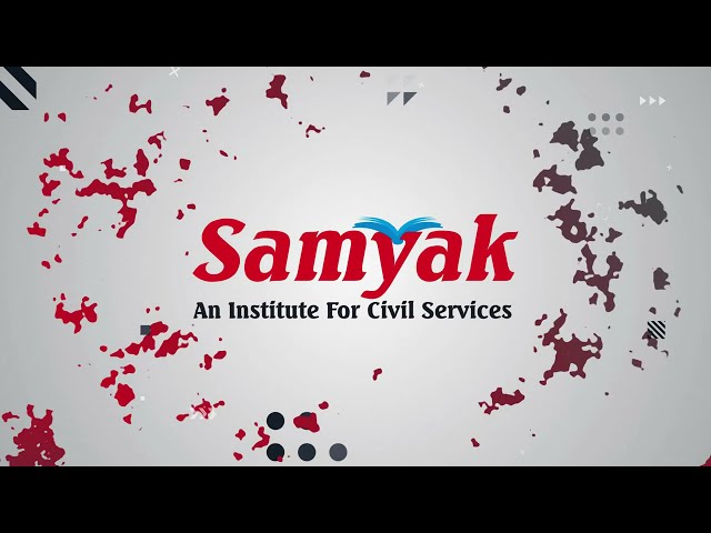 Samyak Civil Services - An Institute for Civil Services