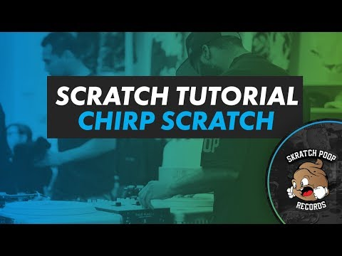 How To Scratch - Chirp Scratch - PT01 Scratch Tutorial 2017 - Portablist