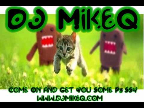 DJ MikeQ - Come On And Get You Some Pussy (Extended Version)