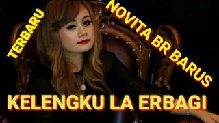 Lagu karo terbaru Novita br barus KELENGKU LA ERBAGI
