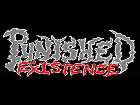 Punished Existence - a collection of crap