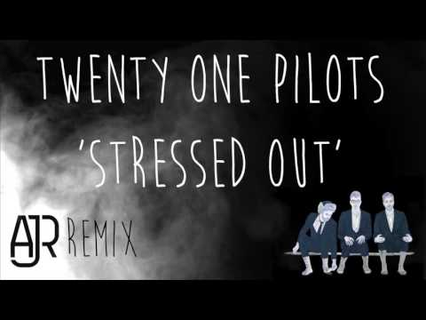 twenty one pilots - Stressed Out (AJR Remix)