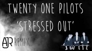 twenty one pilots - Stressed Out (AJR Remix)